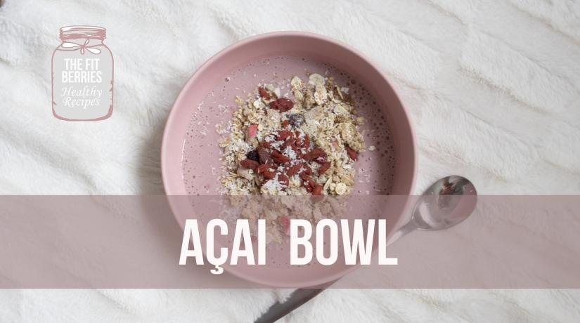 #AçaiBowl: Recette &Bienfaits